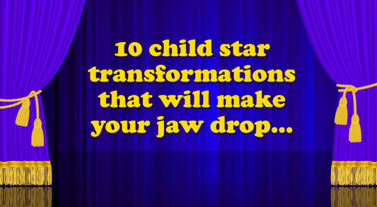 10 Child Star Transformations That Will Make Your Jaw Drop…